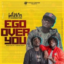 Lil Win ft. Dopenation – Ego Over You