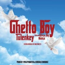 Tulenkey ft. Kelvyn Boy & Medikal – Ghetto Boy