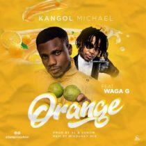 Kangol Michael ft. Waga G – Orange
