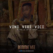 Demmie Vee – Vini Vidi Vici (Prod by Izzy Black)