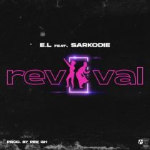 E.L ft. Sarkodie – Revival (Prod. by PeeGH)
