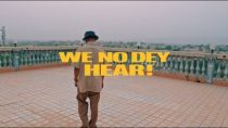 [Video] M.anifest ft. Kelvyn Boy & Kel P – We No Dey Hear