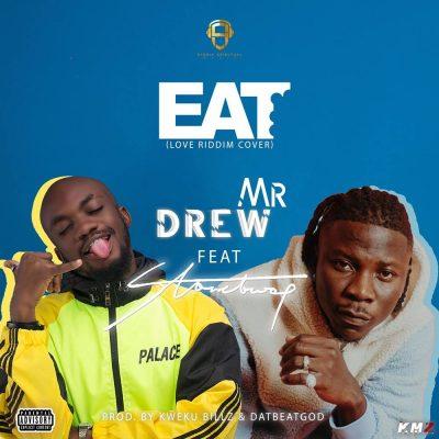 Mr Drew ft. Stonebwoy – Eat