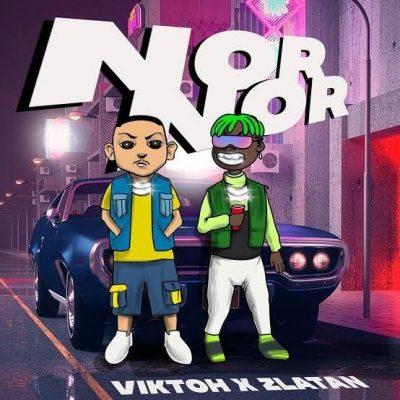 Viktoh ft. Zlatan – Nor Nor