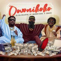 DJ Val Exclusive ft. Wande Coal & Dmain – Owo Ni Koko