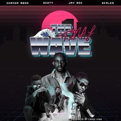 Chanda Mbao ft. Jay Rox, Skales & Scott – The Final Wave