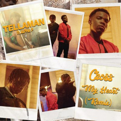 Tellaman ft. Alpha P – Cross My Heart (Remix)