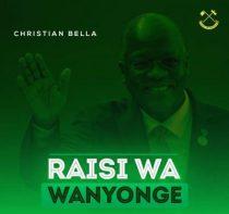 Christian Bella – Raisi Wa Wanyonge