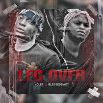 Vclef x Blessedbwoy - Leg Over Anticipation Art