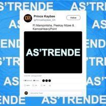 Prince Kaybee ft. Mampintsha, Peekay Mzee, KamzaHeavyPoint – As'Trende