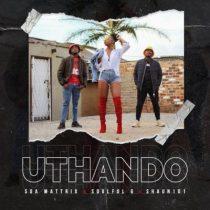 Soa Mattrix ft. SoulfulG, Shaun101 – Uthando