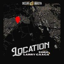 Deejay J Masta ft. Zoro, Larry Gaaga – Location