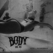 Vclef x Blessedbwoy - Body On Me