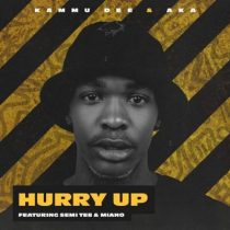 Kammu Dee, AKA ft. Semi Tee, Miano – Hurry Up (Dance)