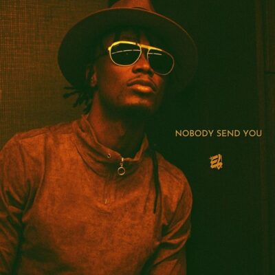 E.L – Nobody Send You
