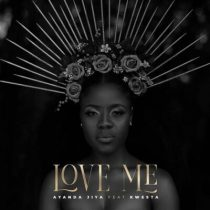 Ayanda Jiya ft. Kwesta – Love Me