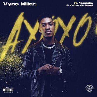 Vyno Miller ft. Focalistic, Kabza De Small – Ayoyo