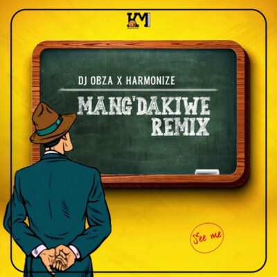 DJ Obza ft. Harmonize, Leon Lee – Mang'Dakiwe (Remix)