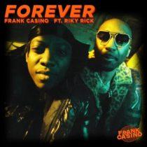 Frank Casino ft. Riky Rick – Forever