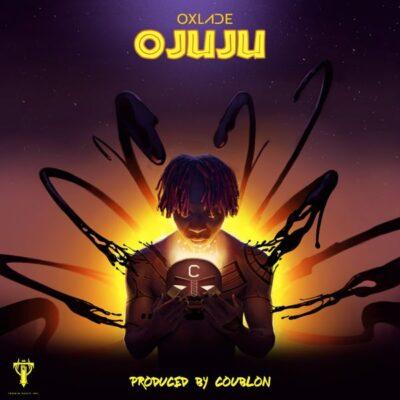 Oxlade – Ojuju (Prod. By DJ Coublon)