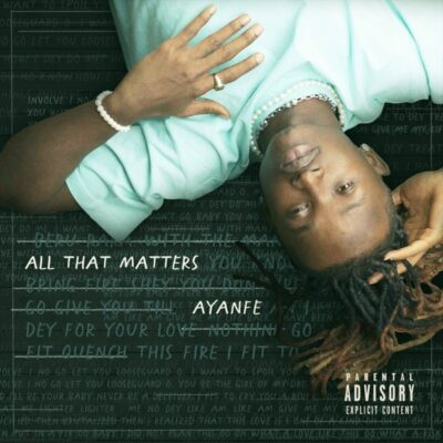 Ayanfe – All That Matters (EP)
