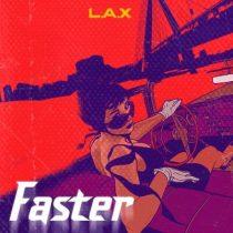 L.A.X – Faster (prod. Smeez Beat)