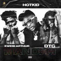 Hotkid ft. Kwesi Arthur, DTG – Mandem