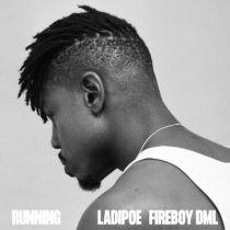 LadiPoe ft. Fireboy DML – Running