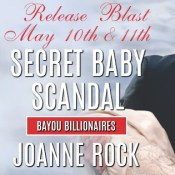 Release Blast: Secret Baby Scandal by Joanne Rock (Excerpt + Giveaway + Review)