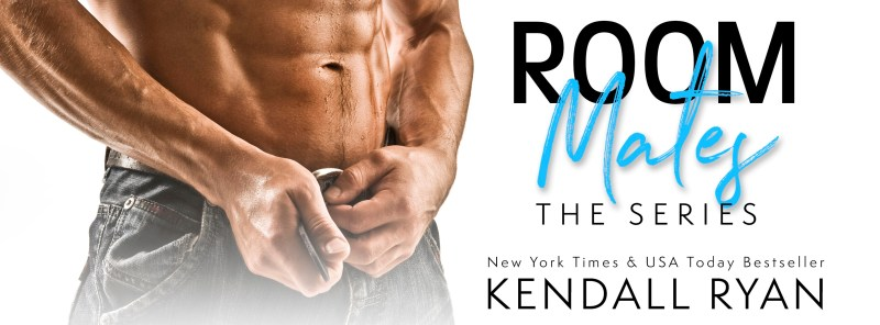 Room Mates The Series by Kendall Ryan