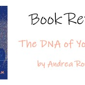 The DNA of You and Me by Andrea Rothman (Book Review)
