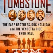 Tombstone by Tom Clavin (Upcoming Release)