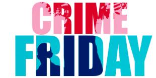 Crime Friday
