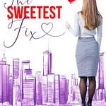 The Sweetest Fix by Tessa Bailey