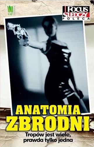 Focus Śledczy Poleca: Anatomia Zbrodni - okładka książki