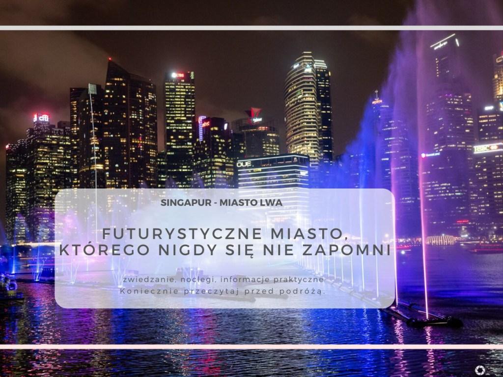 singapur zwiedzanie i przesiadka OkiemMaleny