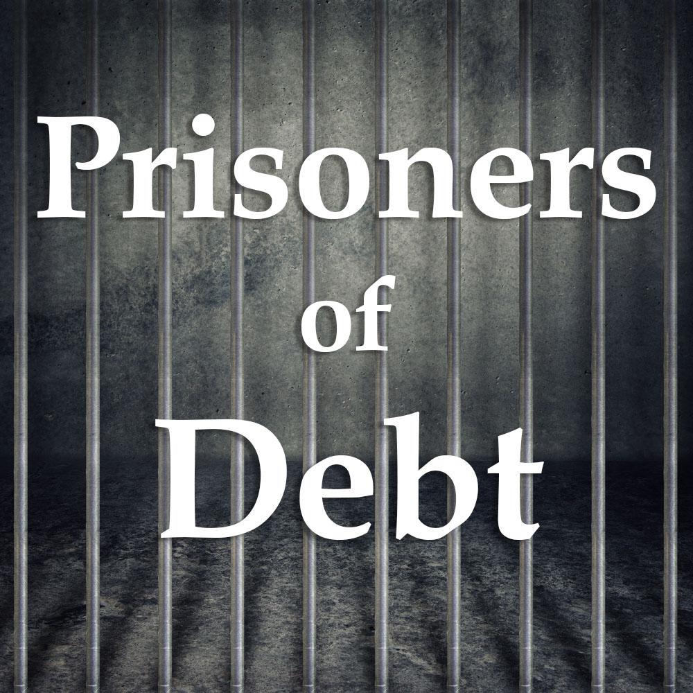 Prisoners of Debt
