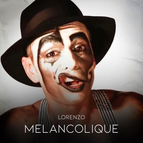 Lorenzo - Melancolique