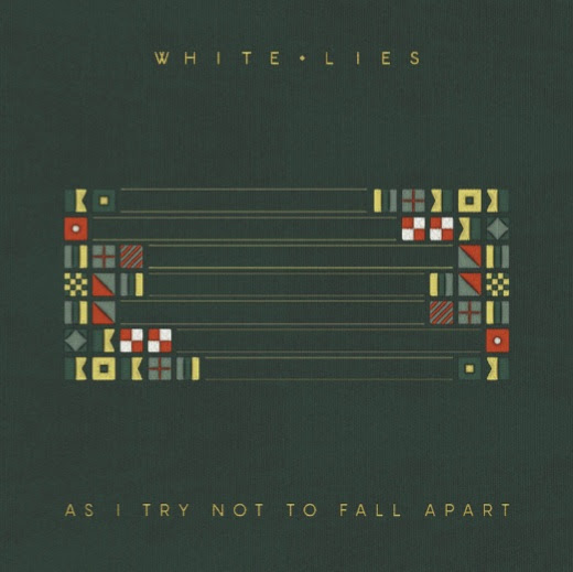 """White Lies - """"As I Try Not To Fall Apart"""""""
