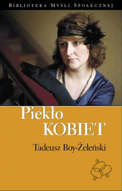 """Aborcja w dwudziestoleciu międzywojennym - """"Piekło kobiet"""" Tadeusz Boy-Żeleński"""