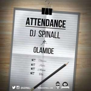 DJ_SPINALL_ft_OLAMIDE_-_Attendance_
