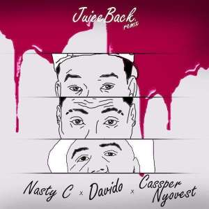 NastyC-Davido-Cassper-Nyovest-Juice-Back-Remix