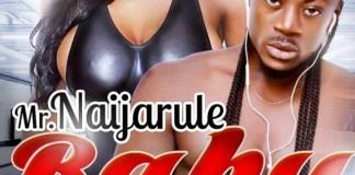 Mr. Naijarule-Baby Na Today