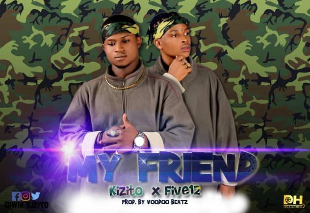 Kizito x Five12 - My Friend