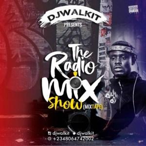Dj WalkIt – The Radio Mix Show