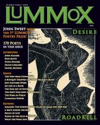 LUMMOX Number Three was released in 2014 by Lummox Press in San Pedro, California.