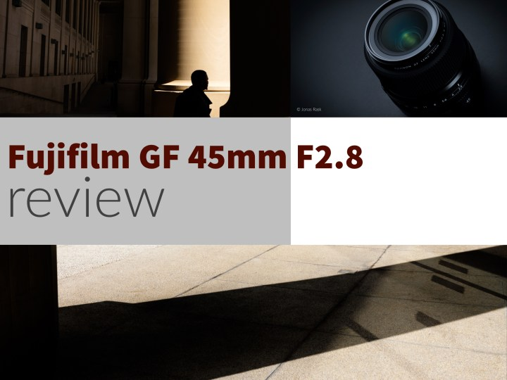Fujifilm GF 45mm F2.8 lens review – Street Photography with medium format? Hell yes!