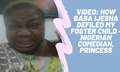 baba ijesha CCTV molestation my foster child - Nigerian comedian, Princess