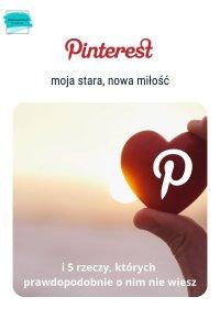 Pinterest – moja nowa, stara miłość i 5 rzeczy, których prawdopodobnie o nim nie wiesz