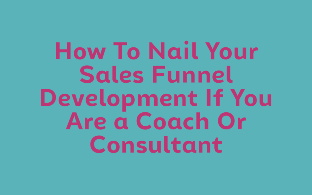 coaching and consulting sales funnels